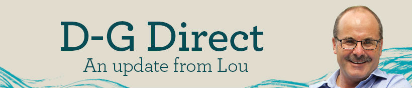 D-G Direct: An update from Lou.